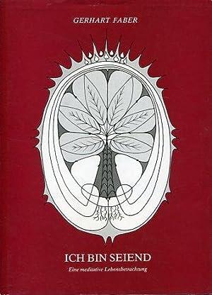 Ich bin seiend - Eine meditative Lebensbetrachtung.: Faber, Gerhart: