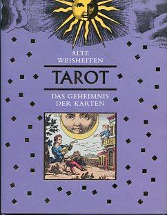 Tarot. Alte Weisheiten - Das Geheimnis der Karten.: Silva, Esmeralda da: