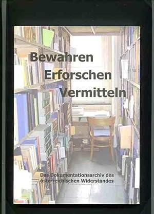 Bewahren, Erforschen, Vermitteln - das Dokumentationsarchiv des Österreichischen Widerstandes....