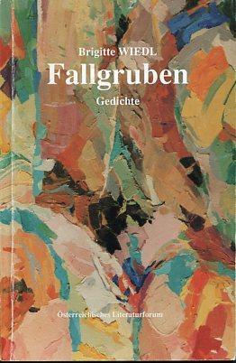 Fallgruben - Gedichte. Hrsg.: Österreichisches Literaturforum: Wiedl, Brigitte: