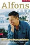 Alfons Haider - geliebt verteufelt. Die Autobiografie. Aufgezeichnet von Walter Pohl.: Haider, ...