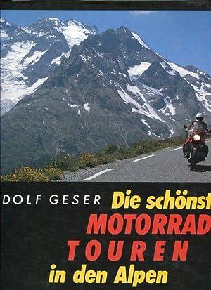 Die schönsten Motorradtouren in den Alpen.: Geser, Rudolf: