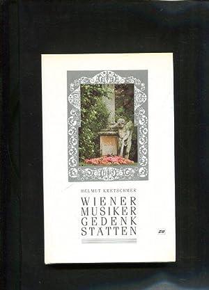 Wiener Musikergedenkstätten. Hrsg. von Felix Czeike.: Kretschmer, Helmut:
