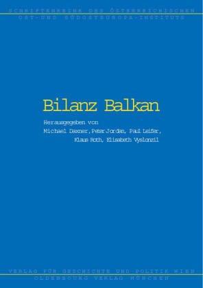 Bilanz Balkan. Österreichisches Ost- und Südosteuropa-Institut: Schriftenreihe des Ö...