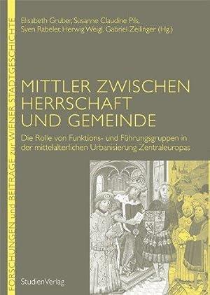 Mittler zwischen Herrschaft und Gemeinde - die Rolle von Funktions- und Führungsgruppen in der...