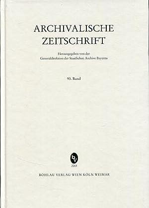 Archivalische Zeitschrift 93. Herausgegeben von der Generaldirektion der Staatlichen Archive ...