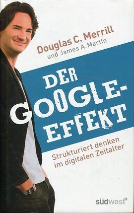 Der Google-Effekt - Strukturiert denken im digitalen: Merrill, Douglas Clark