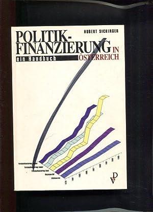 Politikfinanzierung in Österreich - ein Handbuch.: Sickinger, Hubert: