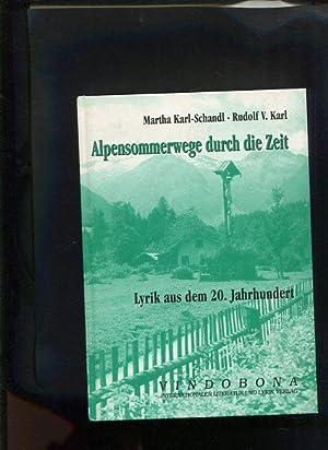 Alpensommerwege durch die Zeit Lyrik aus dem 20. Jahrhundert.: Karl-Schandl, Martha und Rudolf V. ...