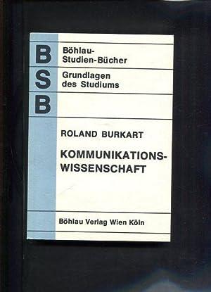 Kommunikationswissenschaft, Grundlagen und Problemfelder : Umrisse e. interdisziplinären ...