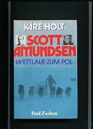 Scott - Amundsen - Wettlauf zum Pol. Berecht. Übers. von Monika Hack.