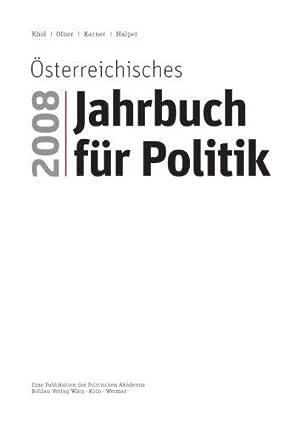 Österreichisches Jahrbuch für Politik 2008. Eine Pubikation der Politischen Akademie.: ...