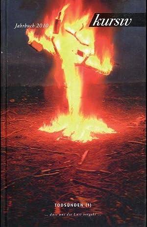 Todsünden (1) . dass uns die Lust vergehe . Kursiv Jahrbuch 2010.: Autorenkollektiv: