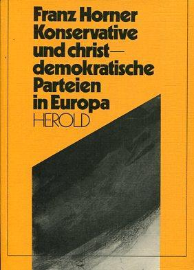 Konservative und christdemokratische Parteien in Europa : Geschichte, Programmatik, Strukturen. Ex ...