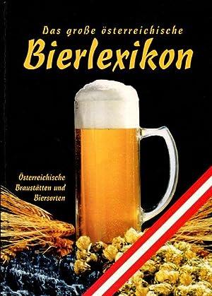 Das grosse österreichische Bierlexikon - Österreichische Braustätten und Biersorten....