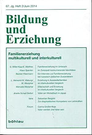 Bildung und Erziehung 67.Jg., Heft 2. Familienerziehung multikulturell und interkulturell.: Walter,...