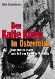 Der Kalte Krieg in Österreich - Vom dritten Mann zum Fall des Eisernen Vorhangs.: Klambauer, ...