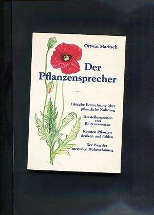 Der Pflanzensprecher : ethische Betrachtung über pflanzliche Nahrung ; Herstellarten von Bl&...