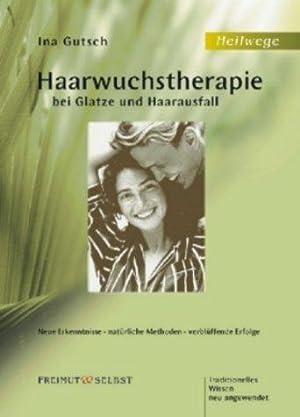 Haarwuchstherapie bei Glatze und Haarausfall. Neue Erkenntnisse, natürliche Methoden, verbl&...