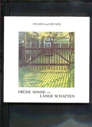 Frühe Sonne - lange Schatten : Gedichte und Fotoimpressionen: Helmer, Richard und Markus ...