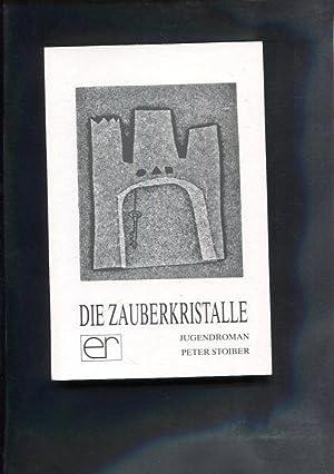 Zauberkristalle : Jugendroman.: Stoiber, Peter: