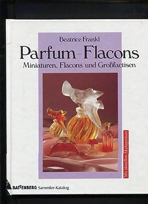 Parfum-Flacons Miniaturen, Falcons und Grossfactisen - mit: Frankl, Beatrice: