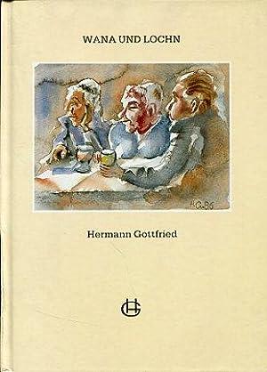Wana und lochn. Gedichte und Bilder.: Gottfried, Hermann: