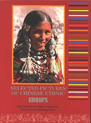 Selected Pictures of Chinese Ethnic Groups.