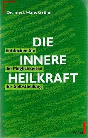Die innere Heilkraft : entdecken Sie die Möglichkeiten der Selbstheilung. ETB ; 23112 : ...