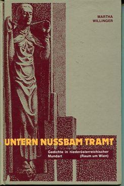 Untern Nussbam tramt. Gedichte in niederösterreichischer Mundart (Raum um Wien). Rehe ...