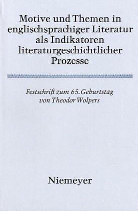 Motive und Themen in englischsprachiger Literatur als Indikatoren literaturgeschichtlicher Prozesse...