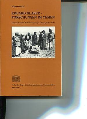 Eduard Glaser - Forschungen im Yemen - eine quellenkritische Untersuchung in ethnologischer Sicht. ...