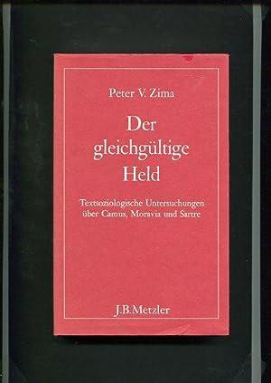 Der gleichgültige Held - textsoziologische Untersuchungen über: Zima, Peter V.: