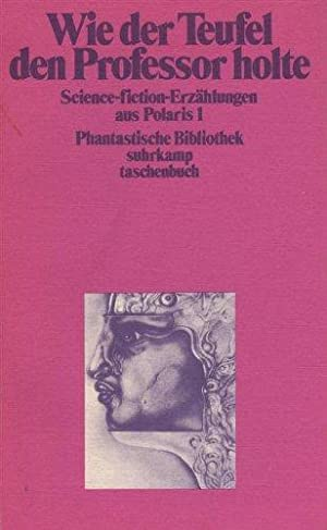 Wie der Teufel den Professor holte. Science Fiction Stories aus Polaris 1. Phantastische Bibliothek.