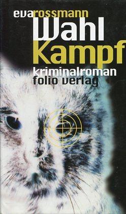 Wahlkampf - Kriminalroman.: Rossmann, Eva: