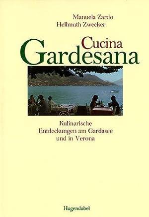 Cucina Gardesana : kulinarische Entdeckungen am Gardasee: Zardo, Manuela und