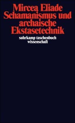 Schamanismus und archaische Ekstasetechnik. Berecht. Übertr. durch Inge Köck. ...