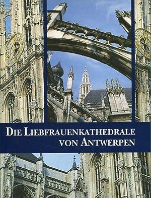 Die Liebfrauen-Kathedrale von Antwerpen.: Van Damme, Jan:
