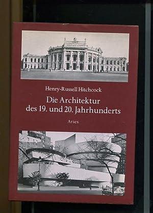 Die Architektur des 19. und 20. Jahrhunderts.: Hitchcock, Henry -