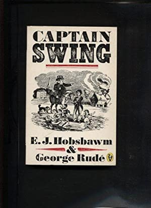 Captain Swing.: Hobsbawm, E. J. and George Rude: