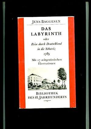 Das Labyrinth oder Reise durch Deutschland in die Schweiz 1789. Übertr. u. hrsg. von Gisela ...