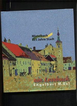 Mistelbach - 125 Jahre Stadt. Ein Lesebuch.: Exl, Engelbert M.: