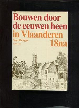 Bouwen door de eeuwen heen in Vlaanderen 18na. Stad Brugge. Oudste kern. Inventaris von het ...