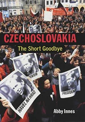 Czechoslova - The Short Goodbye.: Innes, Abby: