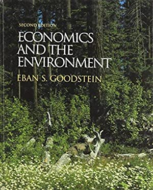 Economics and the Environment.: Goodstein, Eban S. and Goodstein :