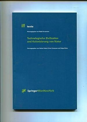 Technologische Zivilisation und Kolonisierung von Natur. iff-Texte: Haberl, Helmut, Ernst