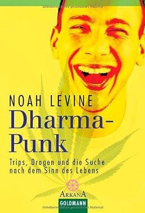 Dharma-Punk - Trips, Drogen und die Suche nach dem Sinn des Lebens. Aus dem Amerikan. von Peter ...