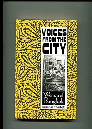 Voices from the City - Women of Bangkok: Thorbek, Susanne: