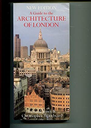 A Guide to the Architecture of London.: Jones, Edward and Christopher Woodward:
