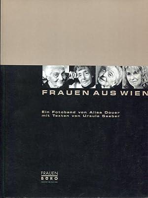 Frauen aus Wien. Ein Fotoband von Alisa Douer mit Texten von Ursula Seeber.: Douer, Alisa und ...